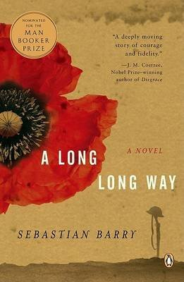 [A Long Long Way] (By: Sebastian Barry) [published: October, 2005]