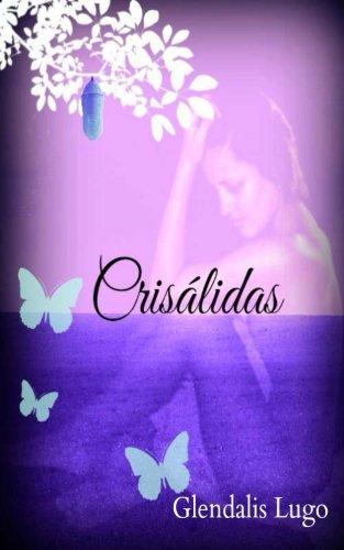 Crisalidas por Glendalis Lugo