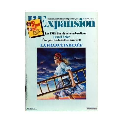EXPANSION (L') [No 169] du 17/04/1981 - ILS M'ONT DIT PAR JEAN BOISSONNAT - LES PME FLEURISSENT EN BANLIEUE - LE MAL BELGE - ETRE PATRON DANS LES ANNEES 80 - LA FRANCE INDEXEE
