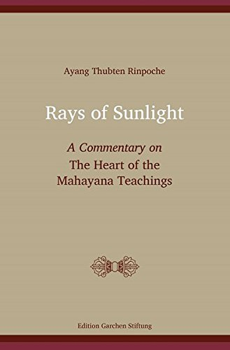 Rays of Sunlight: A Commentary on The Heart of the Mahayana Teachings