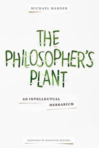 The Philosopher`s Plant - An Intellectual Herbarium