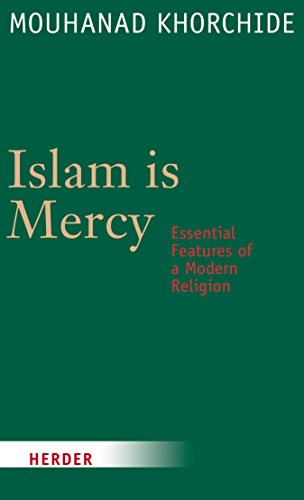 Islam is Mercy: Essential Features of a Modern Religion (English Edition)