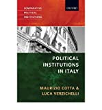 [ POLITICAL INSTITUTIONS IN ITALY (COMPARATIVE POLITICAL INSTITUTIONS (OXFORD)) ] Political Institutions in Italy (Comparative Political Institutions (Oxford)) By Cotta, Maurizio ( Author ) May-2007 [ Paperback ]