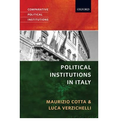 [(Political Institutions in Italy)] [ By (author) Maurizio Cotta, By (author) Luca Verzichelli ] [May, 2007]