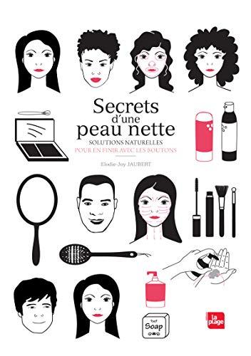Secrets d'une peau nette par Elodie-joy Jaubert
