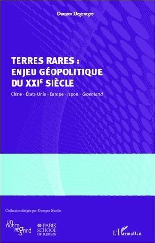Terres rares : enjeu gopolitique du XXIe sicle de DEGEORGES DAMIEN (19 octobre 2012) Broch