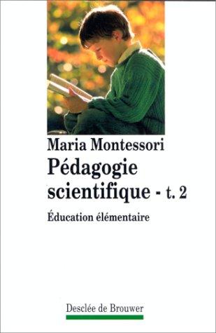 Pédagogie scientifique, tome 2 : Education élémentaire
