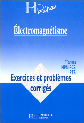 Électromagnétisme : 1re année MPSI, PCSI, PTSI par Alain Favier