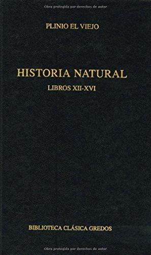 Historia Natural / Natural history: Libros Xii-xvi por UNKNOWN
