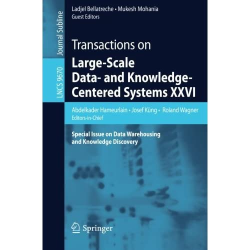 Transactions on Large-Scale Data- and Knowledge-Centered Systems XXVI: Special Issue on Data Warehousing and Knowledge Discovery (Lecture Notes in Computer Science) (2016-03-29)