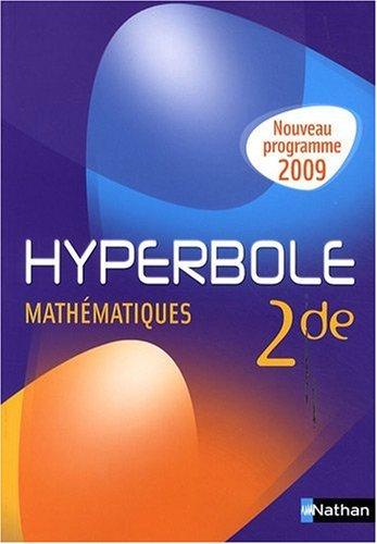 Mathématiques 2e Hyperbole : Programme 2009 par Joël Malaval, Denise Courbon