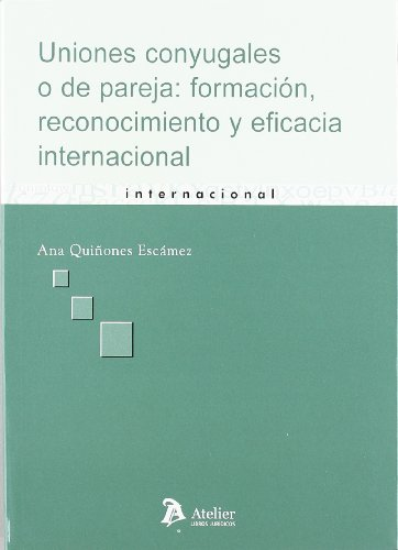 Uniones conyugales o de pareja: formacion, reconocimiento y eficacia internacional. Actos públicos y hechos (o actos jurídicos) en el derecho internacional privado.