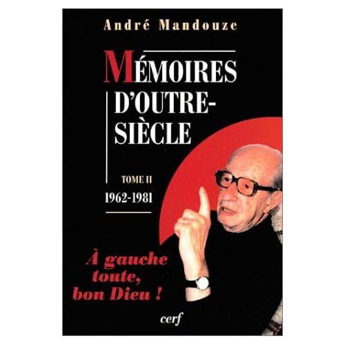 Mémoires d'outre-siècle,1962-1981, tome 2 : A gauche toute, bon Dieu !