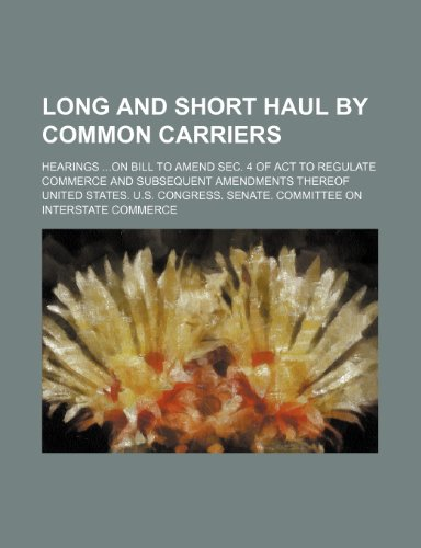 long-and-short-haul-by-common-carriers-hearings-on-bill-to-amend-sec-4-of-act-to-regulate-commerce-a