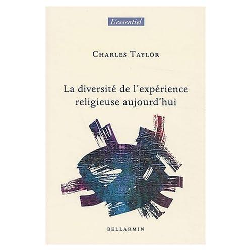 Diversité de l'expérience religieuse aujourd'hui de Charles Taylor (15 janvier 2004) Broché