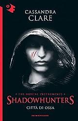 Shadowhunters - 1. Città di ossa (Shadowhunters. The Mortal Instruments (versione italiana))