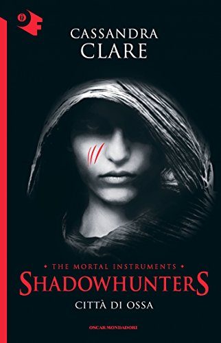 Shadowhunters - 1. Città di ossa (Shadowhunters. The Mortal Instruments (versione italiana))