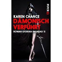 Dämonisch verführt: Roman (Dorina Basarab 1)