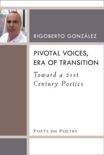 pivotal-voices-era-of-transition-toward-a-21st-century-poetics