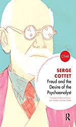 Freud and the Desire of the Psychoanalyst (Psychology, Psychoanalysis & Psychotherapy) (English Edition)