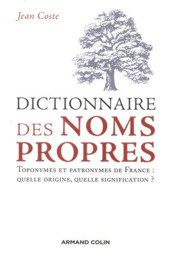 Dictionnaire des noms propres : Toponymes et patronymes de France