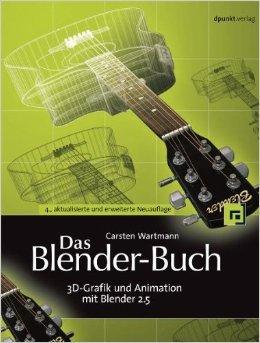 Das Blender-Buch: 3D-Grafik und Animation mit Blender 2.5 ( 29. August 2011 - Blender Animation Buch