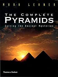 The Complete Pyramids: Solving the Ancient Mysteries (The Complete Series) by Mark Lehner (2008-04-28)