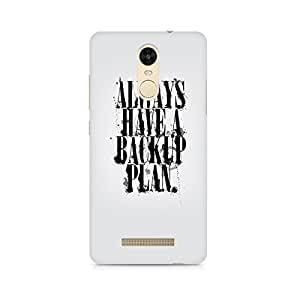 Rayite Always Have a Backup Plan Premium Printed Case For Xiaomi Redmi Note 3