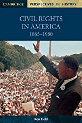 [Civil Rights in America, 1865-1980] (By: Ron Field) [published: September, 2002]