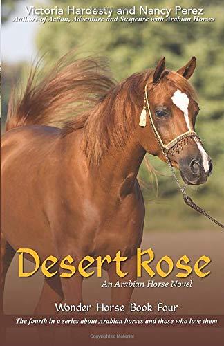 Desert Rose: An Arabian Horse Novel (Wonder Horse Book Four) (Arabian Horse Books)
