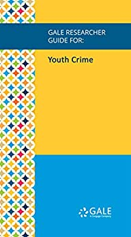 Descargar Epub Gratis Gale Researcher Guide for: Youth Crime