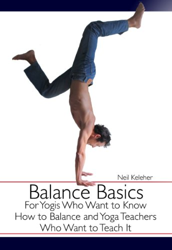 Balance Basics: For Yogis Who Want to Know How to Balance ...