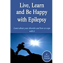 Live, learn and be happy with epilepsy by Stacey Chillemi (2013-01-04)
