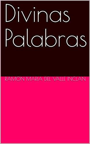 Divinas Palabras por Ramon Maria Del Valle Inclan