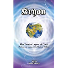 The Twelve Layers of DNA (Kryon Book 12) (English Edition)
