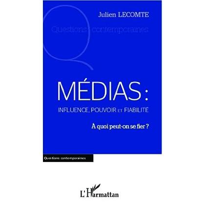 Médias: influence, pouvoir et fiabilité: A quoi peut-on se fier ? (Questions contemporaines)