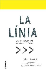 La línia: Una aventura cap al teu jo creatiu par Keri Smith