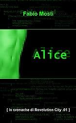 Alice (le cronache di Revolution City Vol. 1) (Italian Edition)