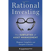 Rational Investing: The Subtleties of Asset Management