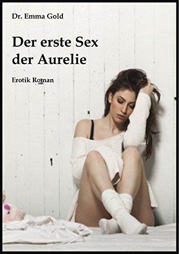 Der erste Sex der Aurelie