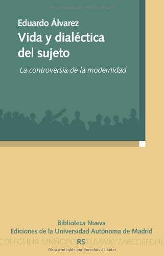 VIDA Y DIALECTICA DEL SUJETO: LA CONTROVERSIA DE LA MODERNIDAD (Razón y Sociedad nº