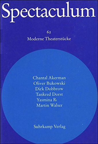 Spectaculum 62: Sechs moderne Theaterstücke