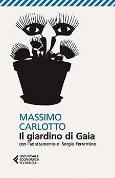 Il giardino di Gaia (Universale economica) di [Carlotto, Massimo]