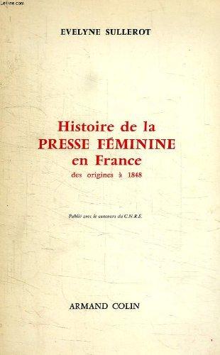 Histoire de la presse feminine, en franc...