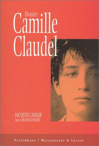 Dossier Camille Claudel par Jacques Cassar