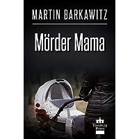 Mörder Mama: SoKo Hamburg 23 - Ein Heike Stein Krimi (Soko Hamburg - Ein Fall für Heike Stein)