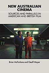 New Australian Cinema: Sources and Parallels in American and British Film: Sources and Parallels in British and American Film (Cambridge Studies in the History of Mass Communications)