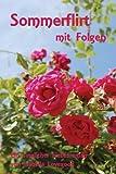 Sommerflirt mit Folgen: Sinnlicher Liebesroman (Rosen-Reihe, Band 1)
