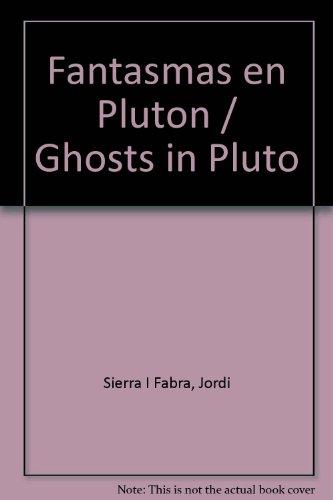 Fantasmas en Pluton / Ghosts in Pluto par Jordi Sierra I Fabra