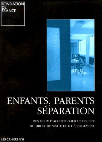 Enfants, parents, séparation : Des lieux d'accueil pour l'exercice du droit de visite et d'hébergement